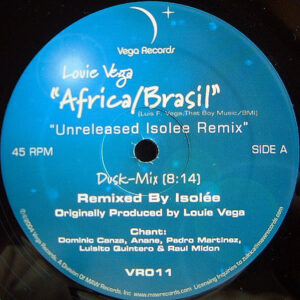 LOUIE VEGA – Africa/Brasil ( Unreleased Isolee Remix )