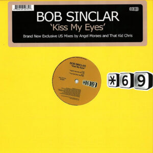BOB SINCLAIR – Kiss My Eyes Remixes