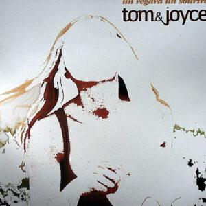 TOM & JOYCE – Un Regard Un Sourire