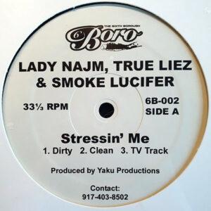 LADY NAJM, TRUE LIEZ & SMOKE LUCIFER – Stressin Me/I'm Chosen