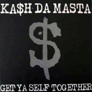 KA$H DA MASTA - Get Ya Self Together