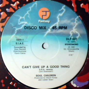SOUL CHILDREN - Can't Give Up A Good Thing