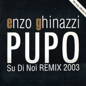 "ENZO ""PUPO"" GHINAZZI – Su Di Noi Remix 2003"