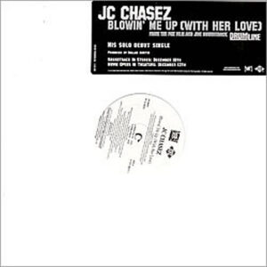 JC CHASEZ – Blowin' Me Up ( With Her Love )