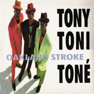 TONY TONI TONE' - Oakland Stroke