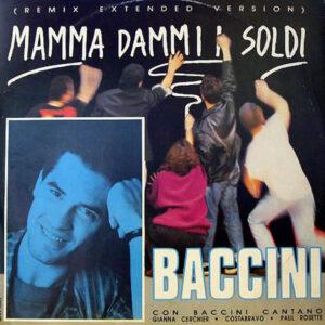 BACCINI – Mamma Dammi I Soldi