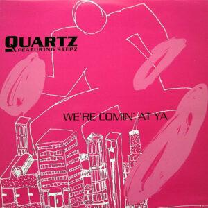 QUARTZ - We're Comin' At Ya Remix