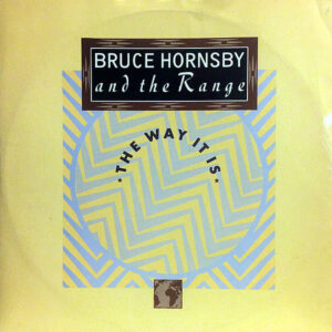 BRUCE HORNSBY & THE RANGE – The Way It Is