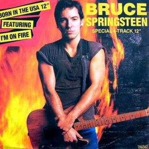BRUCE SPRINGSTEEN – Born In The USA/I'm On Fire