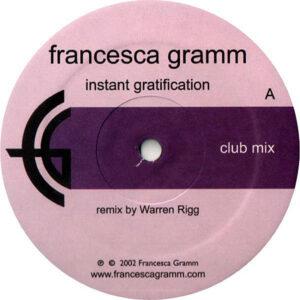 FRANCESCA GRAMM - Instant Gratification