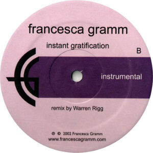 FRANCESCA GRAMM – Instant Gratification