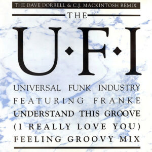 UNIVERSAL FUNK INDUSTRY feat FRANKE - Understand This Groove ( I Really Love You )