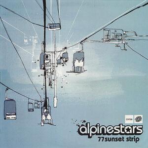 ALPINE STARS – 77 Sunset Strip EP