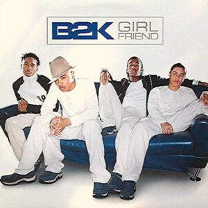 B2K – Girlfriend