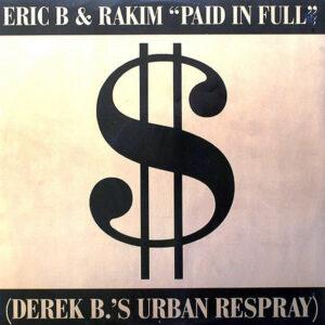 ERIC B. & RAKIM – Paid In Full ( Derek B's Urban Respray )