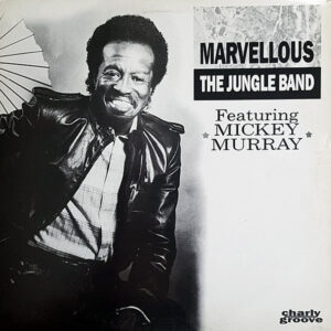 THE JUNGLE BAND feat MICKEY MURRAY - Marvellous