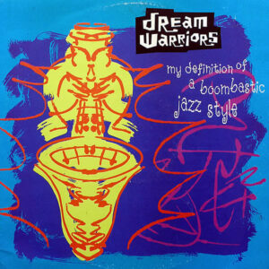 DREAM WARRIORS – My Definition Of Boombastic Jazz Style