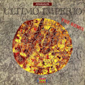 ATAHUALPHA - Ultimo Imperio Remixes