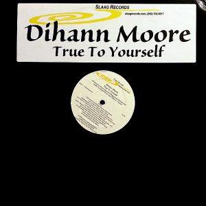 DIHANN MOORE - True To Yourself