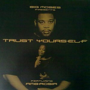 BIG MOSES feat AMBROSIA - Trust Yourself