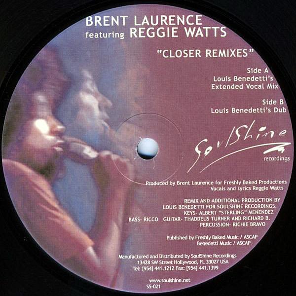 BRENT LAURENCE feat REGGIE WATTS - Closer Remixes