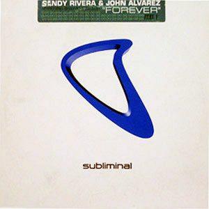 SANDY RIVERA & JOHN ALVAREZ feat SHAWNEE TAYLOR – Forever Part 1