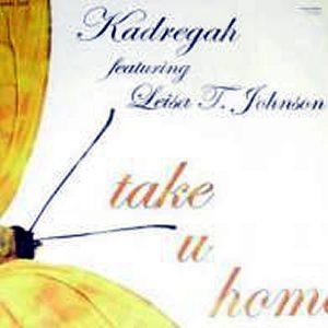 KADREGAH feat LEISA T JOHNSON - Take U Home