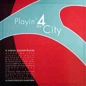 PLAYIN' 4 THE CITY - 8 Urban Soundtracks