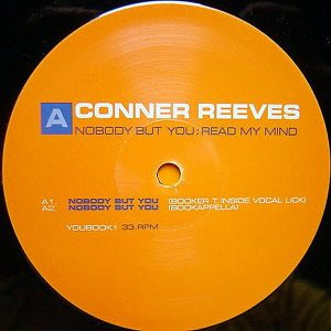 CONNER REEVES - Nobody But You/Read My Mind