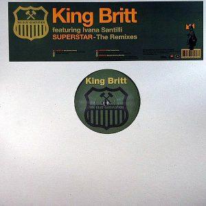 KING BRITT feat IVANA SANTILLI - Superstar ( The Remixes )
